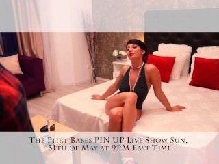 Flirt Babes Pin Up Live Show @livecamsmansion